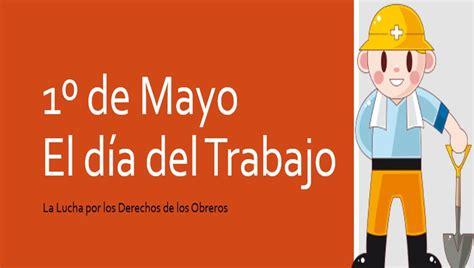 Resumen 1 De Mayo 1 de mayo dia trabajo
