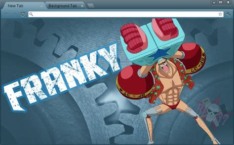google chrome theme anime one piece one piece google chrome theme franky by yohohotralala on
