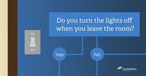 how do you turn on lights do you turn the lights when you leave the room