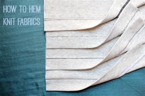 Stretch Your Skills How To Hem Knit Fabric Five Different