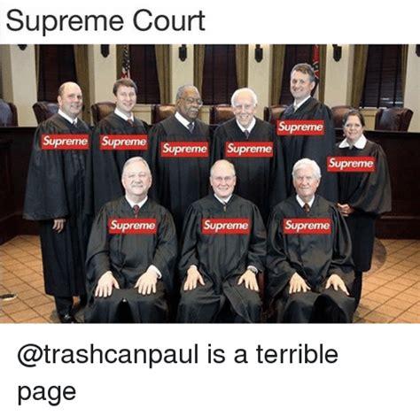 Supreme Meme - supreme court supreme supreme supreme supreme