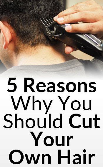 how to cut your own hair 5 hot tips 5 reasons why you should cut your own hair best haircuts