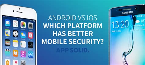 better mobile android android vs ios which platform has better mobile security