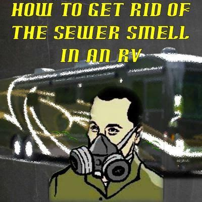 how to get rid of sewer smell in bathroom 17 best images about mobile home on pinterest rv covers
