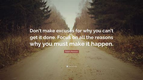 12 Reasons Why You Cant Get Rid Of Acne by Ralph Marston Quote Don T Make Excuses For Why You Can T