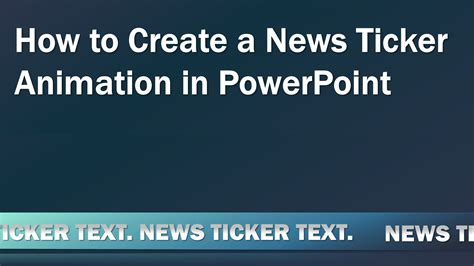 how to make a in powerpoint how to create a looping news ticker animation in