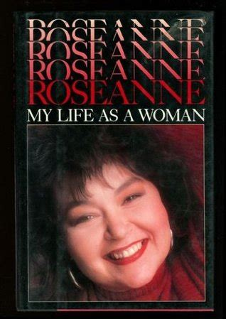 book biography woman roseanne my life as a woman by roseanne barr reviews
