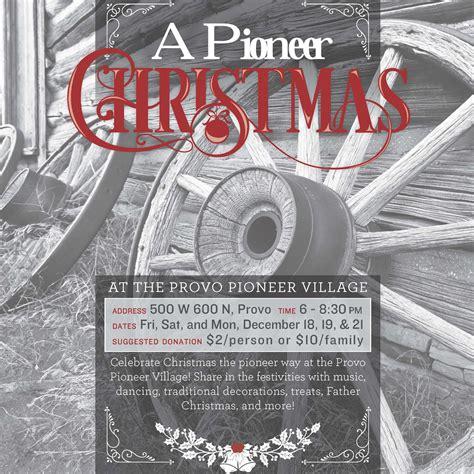 a pioneer christmas provo pioneer village