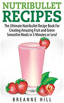 Nutribullet Recipe Book Smoothie Recipes For Weight Loss Detox Anti Aging by Nutribullet Recipes Nutribullet Nutribullet Recipes