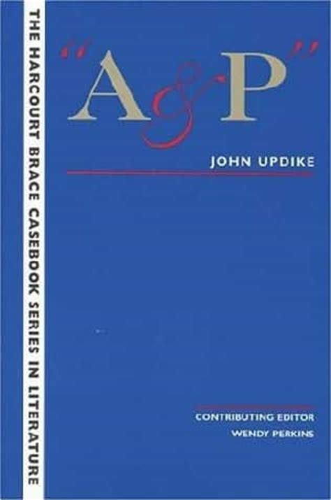 Themes Short Story A P John Updike | but for a few phrases from his letters a by john updike