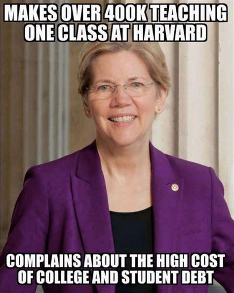 Elizabeth Warren Memes - elizabeth warren complains about college tuition rates yet quot earns quot 400k for teaching one