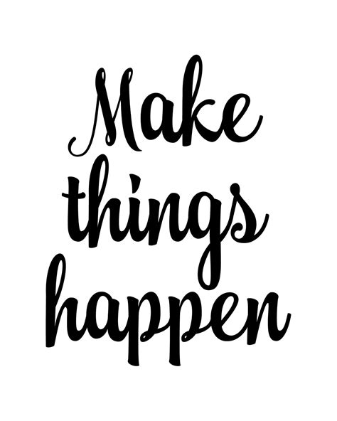 printable quotes maker make things happen printable art these bare walls