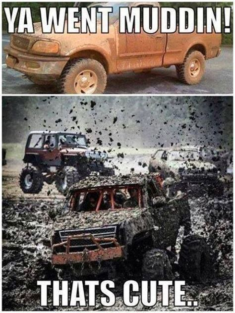 Mudding Memes - 348 best trucks images on pinterest truck memes classic