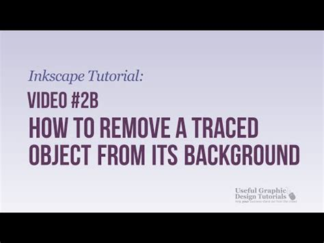 inkscape tutorial remove background video 2b how to remove a traced object from it s