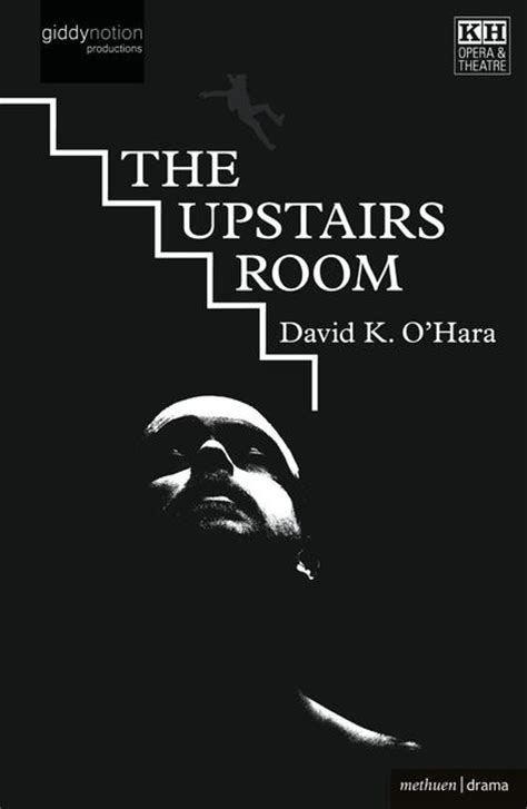 The Upstairs Room by The Upstairs Room Modern Plays David K O Hara Bloomsbury Methuen Drama