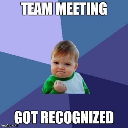 Team Meeting Meme - success kid meme imgflip