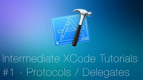 xcode delegate tutorial intermediate xcode tutorial 1 protocols and delegates
