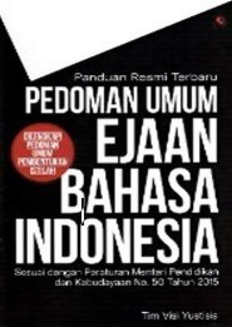 Buku Terbaru Kamus Besar Bahasa Indonesia bukukita pedoman resmi terbaru pedoman umum ejaan bahasa indonesia
