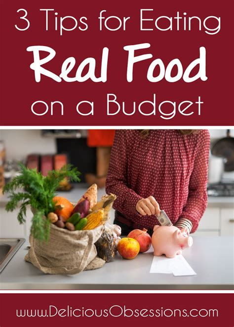 10 Ideas To Do A Food Budget by 3 Tips For Real Food On A Budget Delicious