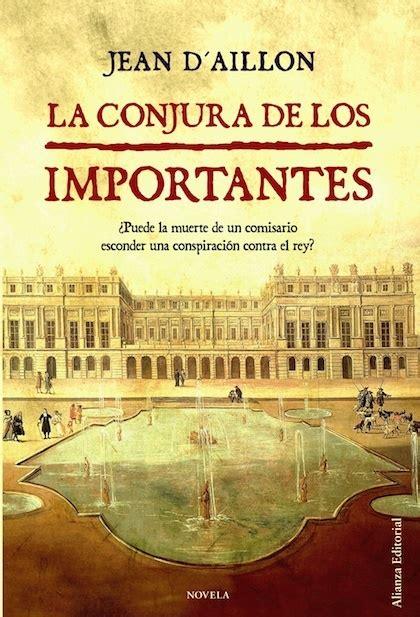 libro alta fidelidad la conjura la conjura de los importantes d 180 aillon jean sinopsis del libro rese 241 as criticas opiniones