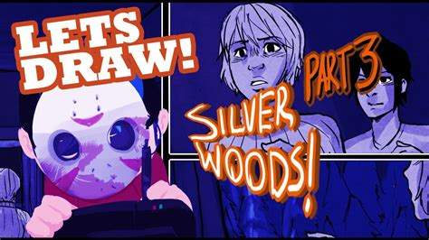 Silver Woods 3 silver woods something in the window lets draw comic