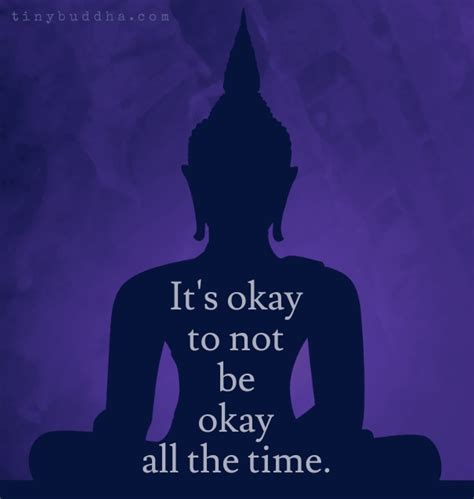 its okay on its okay it s okay to not be okay all the time tiny buddha