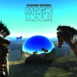 film magic hour laris scissor sisters let s have a kiki lyrics genius