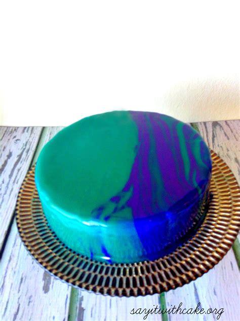 mirror glaze cake mirror glaze cake say it with cake