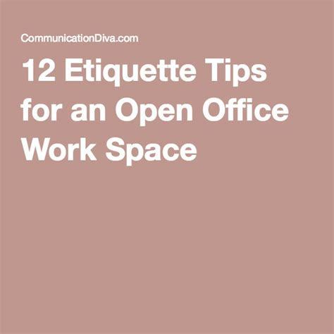 7 Work Etiquette Tips by 12 Etiquette Tips For An Open Office Work Space