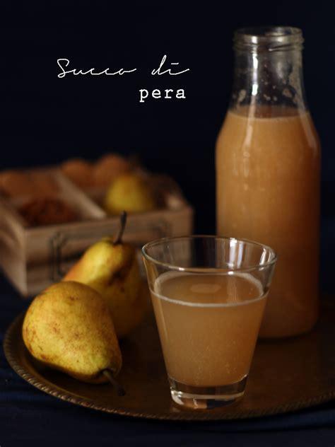 succo di pera fatto in casa succo di frutta alla pera la cucina dello stivale