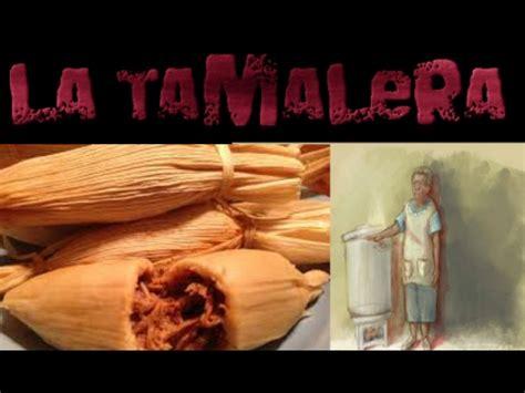 la tamalera asesina tamales de carne humana youtube