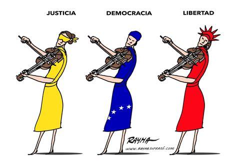 imagenes de justicia en caricatura justicia democracia y libertad rayma c 233 sar miguel rond 243 n