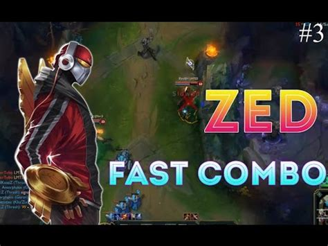zed combo zed montage 3 zed fast combo league of legends