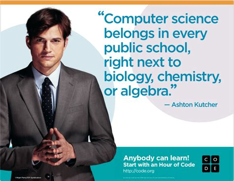 s day ashton kutcher quotes hour of code begins today dfwsem