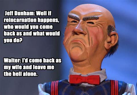Walter Meme - jeff dunham walter meme quotes