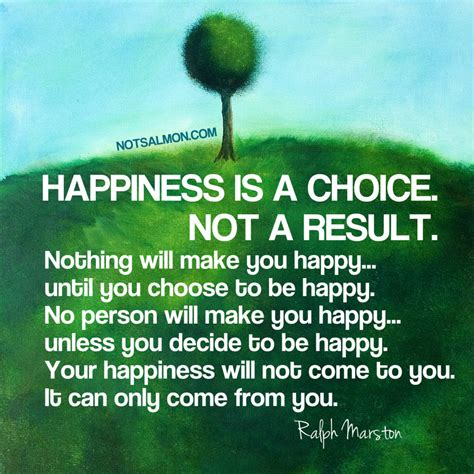 happiness is a choice not a result
