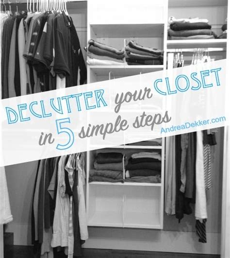 Tips For Decluttering Your Closet by Declutter Your Closets In 5 Steps Decluttering Purging