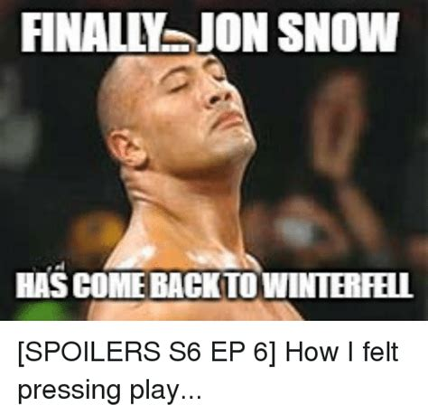 game of thrones season 6 spoilers who wins the battle 195 funny jon snow memes of 2016 on sizzle