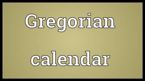 Calendar Meaning Gregorian Calendar Meaning