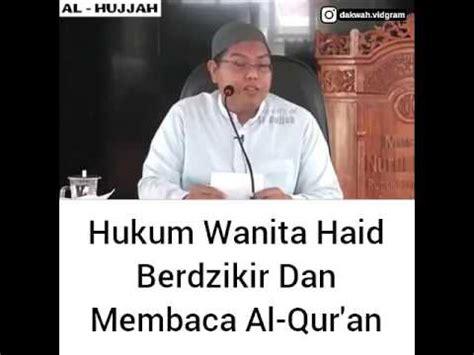 Kedahsyatan Membaca Al Quran hukum wanita haid berdzikir dan membaca al quran