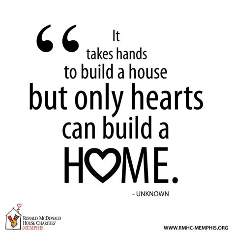 what it takes to build a house and why do it quot it takes hands to build a house but only hearts can
