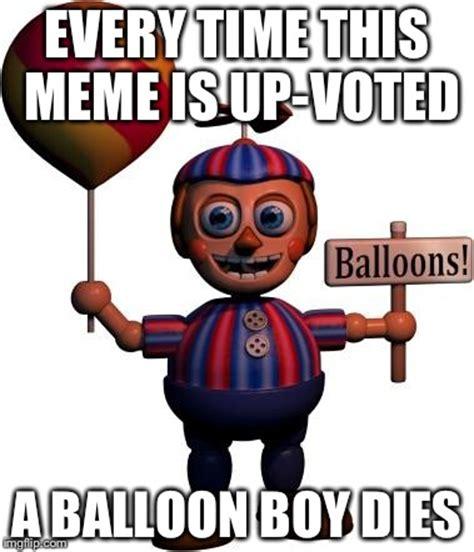 Balloon Memes - balloon boy fnaf imgflip