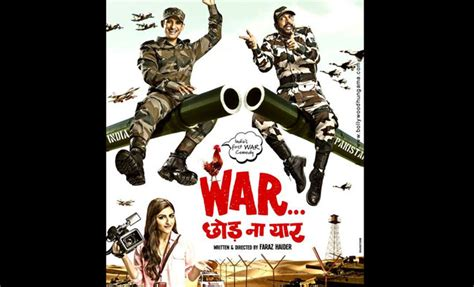 film comedy war first look india s first war comedy film war chhod na