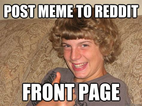 How To Post A Meme On Reddit - post meme to reddit front page good luck brian quickmeme
