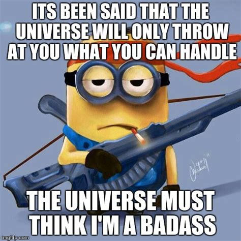 You Re A Badass Meme - badass minion imgflip