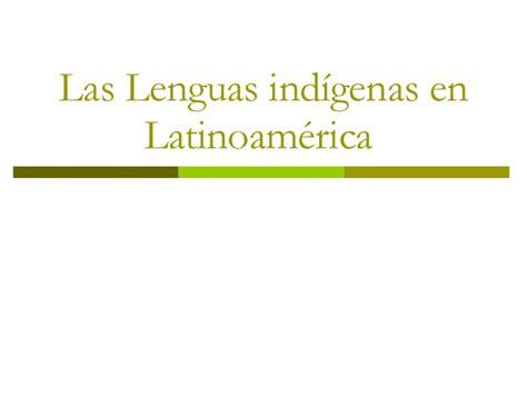 prverbio indgenas latinoamericanos lenguas indigenas es slideshare apexwallpapers com