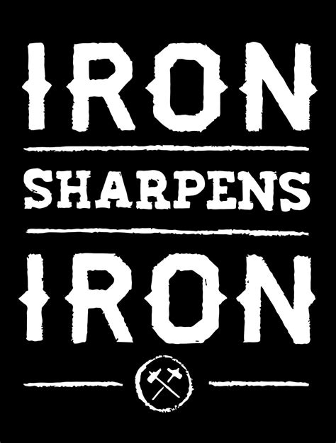 iron sharpens iron tattoo quot as iron sharpens iron so one person sharpens another