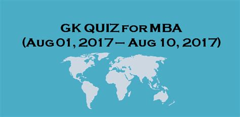 Business Gk For Mba 2017 by Mba General Awareness For 01 Aug To 10 Aug