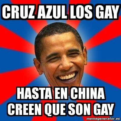 Memes Gay En Espaã Ol - meme obama cruz azul los gay hasta en china creen que