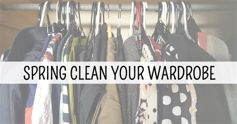 spring cleaning tips closet wardrobe cleaning a good look by spring clean your wardrobe this is meagan kerr